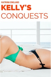 Kelly's Conquests: Book 1 by Katrina England