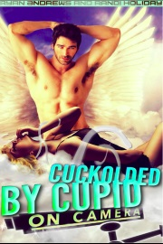 Cuckolded By Cupid On Camera  by Randi Holiday and Ryan Andrews
