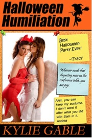 Halloween Humiliation  by Kylie Gable