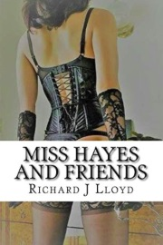 Miss Hayes And Friends by Mr Richard J Lloyd