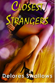 Closest Strangers: An Erotic Thriller by Delores Swallows
