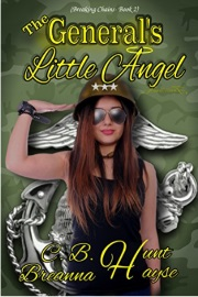 The General's Little Angel: Breaking Chains Book 2 by Breanna Hayse
