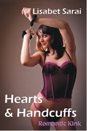 Hearts & Handcuffs: Romantic Kink by Lisabet Sarai