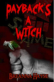 Payback's A Witch  by Breanna Hayse