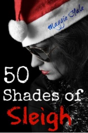 Fifty Shades Of Sleigh by Maggie Hale