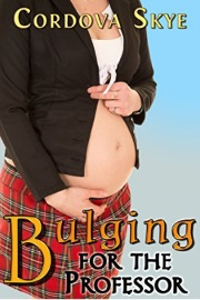 Bulging For The Professor: Book 4 by Cordova Skye