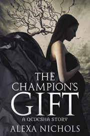 The Champion's Gift: A Qedesha Story by Alexa Nichols