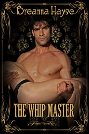 The Whip Master: Book 1  by Breanna Hayse