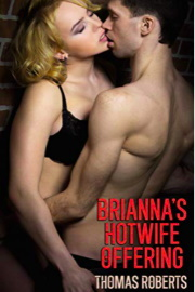 Brianna's Hotwife Offering by Thomas Roberts