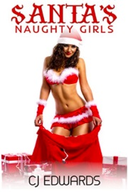 Santa's Naughty Girls: A Trilogy Of Xmas Sex Fun! by C. J. Edwards
