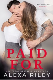 PAID FOR by Alexa Riley
