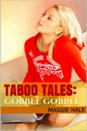 Gobble Gobble: TABOO TALES Book 11 by Maggie Hale