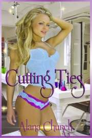 Cutting Ties: Book 1  by Alana Church