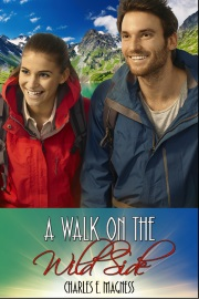 A Walk On The Wild Side: Book 1 by Charles E. Magness