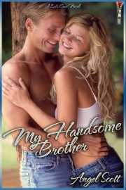 My Handsome Brother by Angel Scott