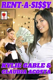 The Complete Rent-A-Sissy by Kylie Gable