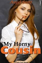My Horny Cousin by Angel Scott