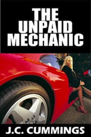 The Unpaid Mechanic by J. C. Cummings