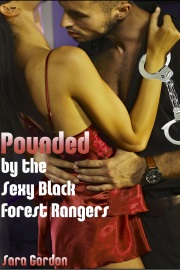 Pounded By The Sexy Black Forest Rangers by Sara Gordon