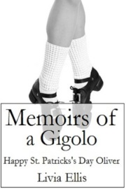 Memoirs Of A Gigolo: Happy St. Patrick's Day Oliver  by Livia Ellis