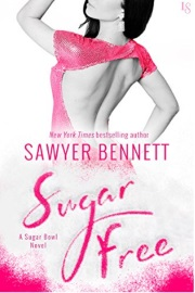 Sugar Free: A Sugar Bowl Novel  by Sawyer Bennett
