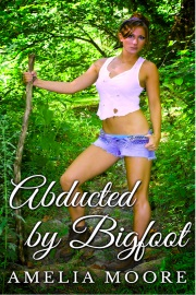 Abducted By Bigfoot by Amelia Moore