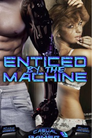 Enticed By The Machine: Book 1  by Randi Holiday & Ryan Andrews