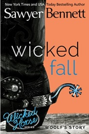Wicked Fall :The Wicked Horse Series Book 1 by Sawyer Bennett