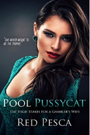 Pool Pussycat: The High Stakes For A Gambler's Wife by Red Pesca