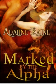 Marked By The Alpha by Adaline Raine