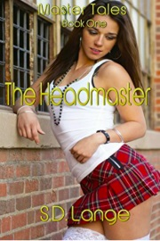 The Headmaster: Master Tales Book 1 by S.D. Lange
