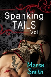 Spanking Tails I by Maren Smith