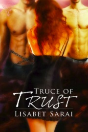 Truce Of Trust by Lisabet Sarai