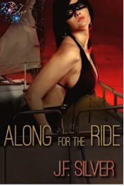 Along For The Ride: Mr. And Mrs. Average Joe Book 3 by J. F. Silver