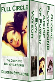 Full Circle: The Complete Bon Voyeur Series by Delores Swallows