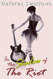 In The Shadow Of The Riot by Delores Swallows