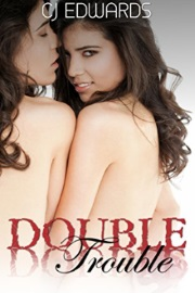 Double Trouble by C. J. Edwards