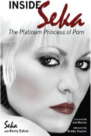 Inside Seka - The Platinum Princess of Porn by Seka