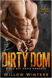 Dirty Dom: A Bad Boy Mafia Romance - Valetti Crime Family Book 1 by Willow Winters