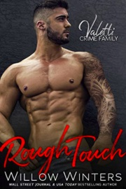Rough Touch: A Bad Boy Mafia Romance: Valetti Crime Family Book 3 by Willow Winters