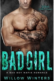 Bad Girl: A Bad Boy Mafia Romance - Valetti Crime Family Book 4 by Willow Winters