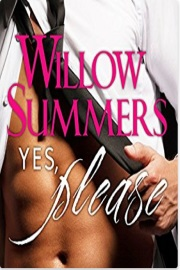 Yes, Please: Book 1 by Willow Summers