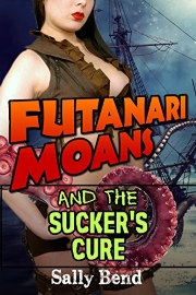 Futanari Moans And The Sucker's Cure by Sally Bend