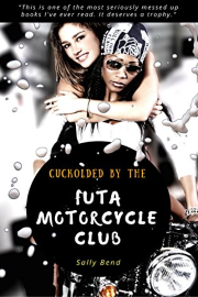 Cuckolded By The Futa Motorcycle Club by Sally Bend