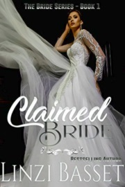 Claimed Bride: The Bride Series Book 1 by Linzi Basset