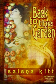 Back To The Garden: The Original by Selena Kitt