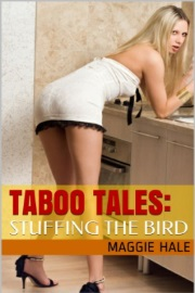 Stuffing The Bird: TABOO TALES Book 9 by Maggie Hale