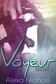 Voyeur: Season 1 Collection  by Alexa Nichols
