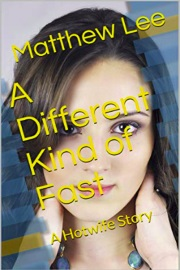 A Different Kind Of Fast: A Hotwife Story  by Matthew Lee