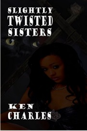 Slightly Twisted Sisters by Ken Charles